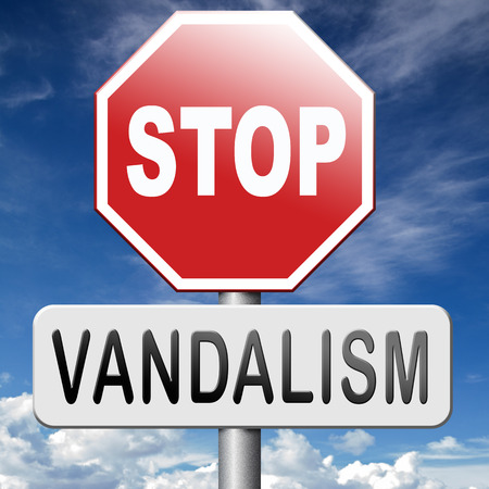 private or public: no vandalism deliberate destruction of public or private property