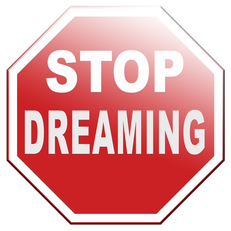 stop dreaming face hard facts reality and check truth Banque d'images
