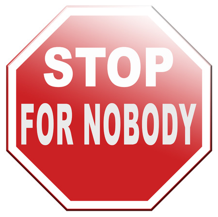 don't give up: stop for nobody keep on going dont give up