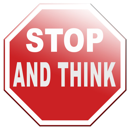 stop think and act making a wise decision sleep it over and use your brain