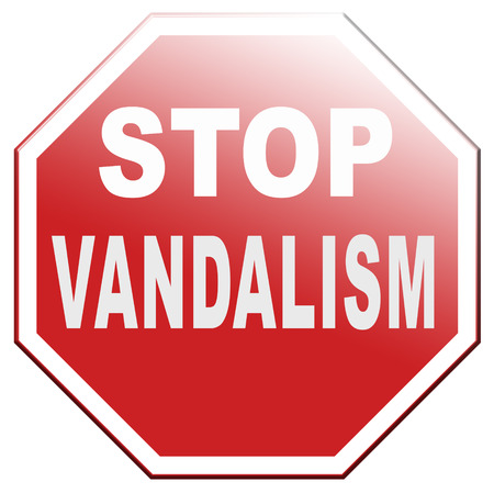 vandalize: no vandalism deliberate destruction of public or private property
