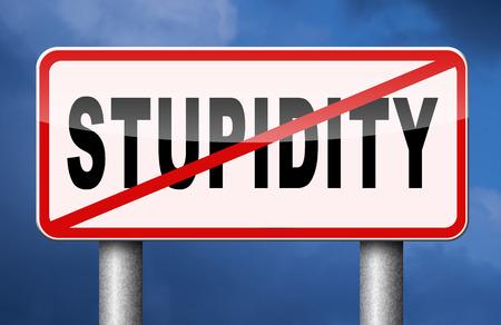 no stupidity stop stupid behaviour