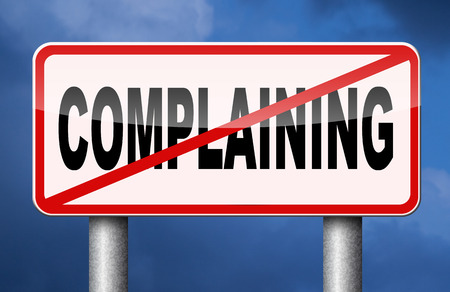stop complaining dont complain accept fate destiny responsibility facts and consequences accepting position be positive