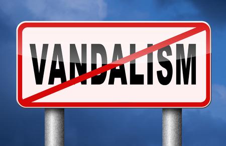 private property: no vandalism deliberate destruction of public or private property