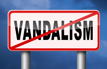 no vandalism deliberate destruction of public or private property