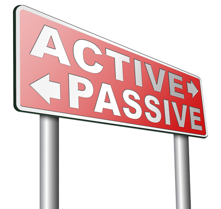 passive: active passive take action or wait taking initiative and participate