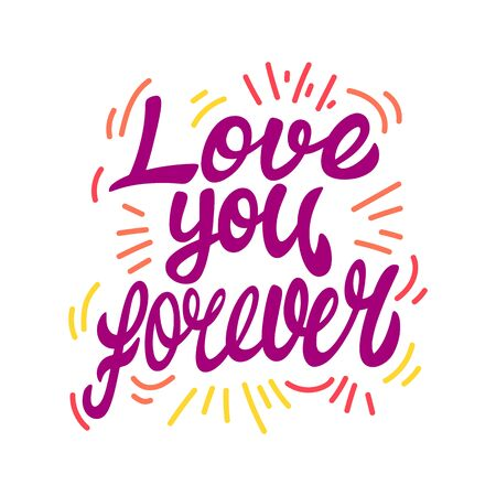 Lettering love you forever. Cartoon icons vector illustration on a white background. Great design for any purposes.