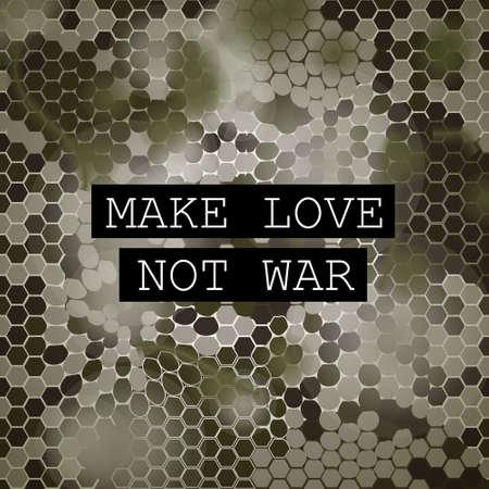 hacer el amor: Haz el amor y no la guerra motivación del cartel. Vector de camuflaje hexagonal. Ilustración del vector con el patrón de camuflaje Vectores