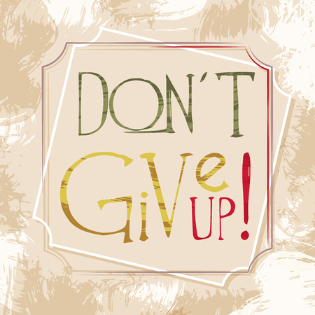 don't give up: Vector motivational poster Dont give up with red arrow hitting a target, calligraphy, determination message for business and sport, inspirational quote, vector illustration Illustration