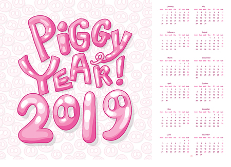 Calendar Front Cover for 2019 Pink Piggy Year. Cartoon and Childish Style. Week Starts Monday. Pig Snout and Lettering Slogan Piggy Year. Print with Organizer .Schedule for Chinese Zodiac.