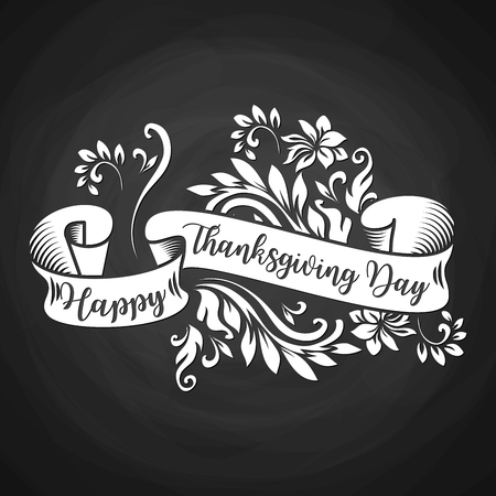 Black chalk board with white ribbon and Happy Thanksgiving Day inscription for poster design or greeting cards and banners. Decorative flourishes, flowers and leaves
