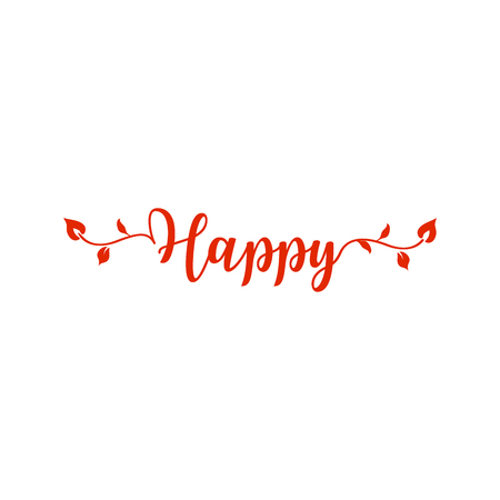 Happy handwritten red vector lettering. Decorative calligraphic vines. Tree twigs calligraphy swirls clipart. Plant branches with leaves and lettering. Isolated greeting card, poster design element