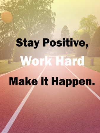 Inspirational quote Stay positive, work hard, Make it happen on blurred running track background with vintage filter Stock Photo