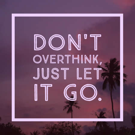 letting: Inspirational Motivational quote Dont overthink just let it go on coconut trees and sky background Stock Photo