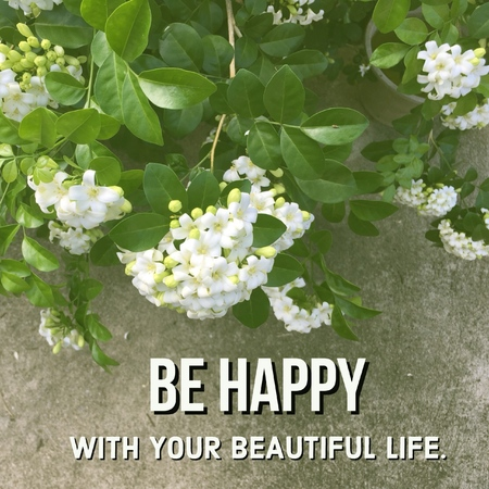 Inspirational motivational quote be happy with your beautiful life