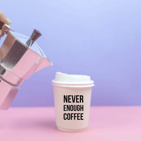 Quote never enough coffee on hand holding an espresso maker pouring coffee into paper cup.