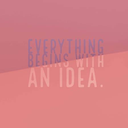 Inspirational motivational quote Everything begins with an idea. on colorful background.