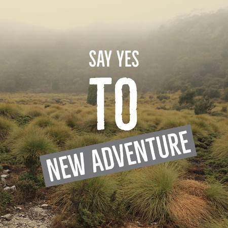 Inspirational motivational quote Say yes to new adventure. with nature background.