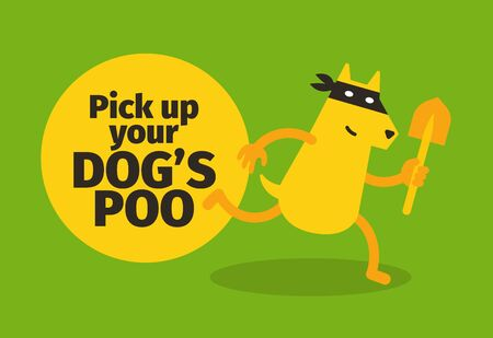 Pick up your dogs poo. Poster warning.
