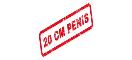 centimetre: 20 Cm Penis Text rubber seal stamp watermark. Tag inside rectangular banner with grunge design and scratched texture. Slanted vector red ink sticker on a white background.