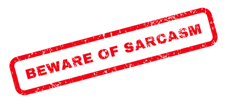 beware: Beware Of Sarcasm Text rubber seal stamp watermark. Tag inside rectangular shape with grunge design and unclean texture. Slanted glyph red ink sticker on a white background.