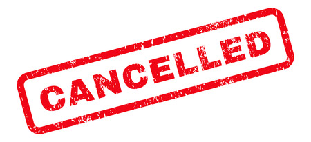 cancelled: Cancelled Text rubber seal stamp watermark. Caption inside rectangular banner with grunge design and scratched texture. Slanted glyph red ink sticker on a white background.