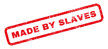 Made By Slaves text rubber seal stamp watermark. Caption inside rectangular shape with grunge design and dust texture. Slanted vector red ink sticker on a white background.
