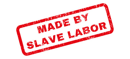 slave labor: Made By Slave Labor text rubber seal stamp watermark. Caption inside rectangular banner with grunge design and dirty texture. Slanted glyph red ink sign on a white background.