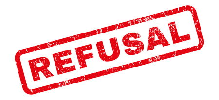 refusal: Refusal text rubber seal stamp watermark. Tag inside rectangular shape with grunge design and dirty texture. Slanted glyph red ink sticker on a white background.