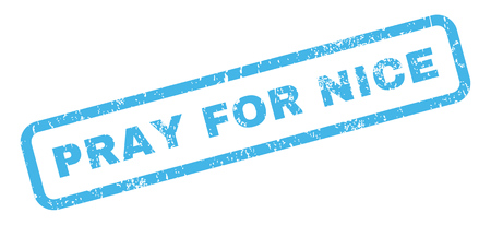 Pray For Nice text rubber seal stamp watermark. Tag inside rectangular shape with grunge design and unclean texture. Slanted vector blue ink emblem on a white background.