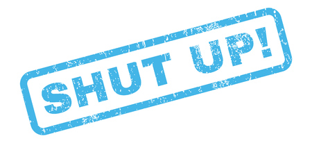 shut up: Shut Up! text rubber seal stamp watermark. Caption inside rectangular banner with grunge design and unclean texture. Slanted vector blue ink sticker on a white background.