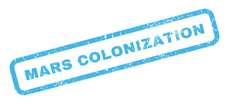 colonization: Mars Colonization text rubber seal stamp watermark. Caption inside rectangular shape with grunge design and scratched texture. Slanted glyph blue ink sticker on a white background.