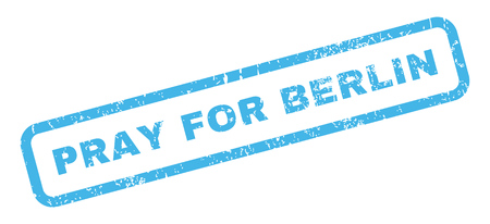 pray for: Pray For Berlin text rubber seal stamp watermark. Tag inside rectangular banner with grunge design and dirty texture. Slanted glyph blue ink sticker on a white background.