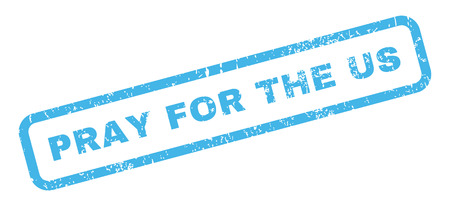 Pray For The Us text rubber seal stamp watermark. Tag inside rectangular banner with grunge design and unclean texture. Slanted glyph blue ink sticker on a white background.