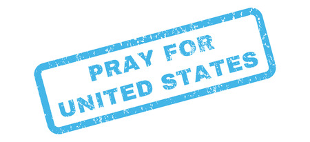 implore: Pray For United States text rubber seal stamp watermark. Caption inside rectangular shape with grunge design and dirty texture. Slanted glyph blue ink sticker on a white background.