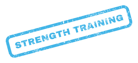 strength training: Strength Training text rubber seal stamp watermark. Caption inside rectangular shape with grunge design and dirty texture. Slanted glyph blue ink sign on a white background.