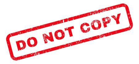 No copie la marca de agua del sello del sello de goma del texto. Etiqueta dentro de forma rectangular con diseño grunge y textura de polvo. Inclinado vector tinta roja emblema sobre un fondo blanco. Ilustración de vector