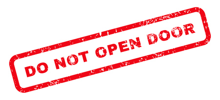 not open: Do Not Open Door Text rubber seal stamp watermark. Caption inside rectangular banner with grunge design and scratched texture. Slanted vector red ink emblem on a white background.