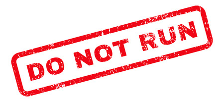 Do Not Run Text rubber seal stamp watermark. Tag inside rectangular banner with grunge design and dust texture. Slanted vector red ink sticker on a white background.