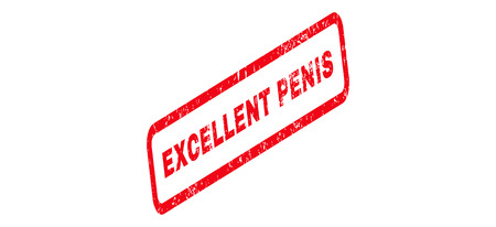 penis: Excellent Penis Text rubber seal stamp watermark. Tag inside rectangular banner with grunge design and dirty texture. Slanted vector red ink emblem on a white background. Illustration