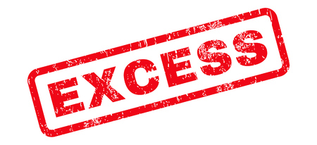 excess: Excess Text rubber seal stamp watermark. Caption inside rectangular shape with grunge design and unclean texture. Slanted vector red ink sign on a white background.