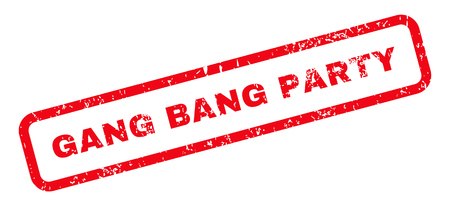 Gang Bang Party Text rubber seal stamp watermark. Tag inside rectangular banner with grunge design and dirty texture. Slanted vector red ink emblem on a white background.