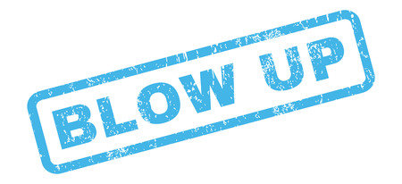 blow up: Blow Up text rubber seal stamp watermark. Caption inside rectangular banner with grunge design and dust texture. Slanted vector blue ink sign on a white background. Illustration