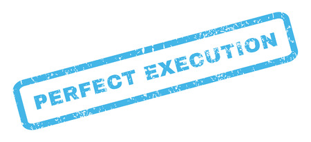 execution: Perfect Execution text rubber seal stamp watermark. Caption inside rectangular shape with grunge design and unclean texture. Slanted vector blue ink sticker on a white background.