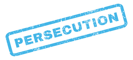 persecution: Persecution text rubber seal stamp watermark. Caption inside rectangular shape with grunge design and dust texture. Slanted vector blue ink sticker on a white background.