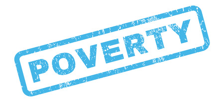 poverty: Poverty text rubber seal stamp watermark. Tag inside rectangular banner with grunge design and unclean texture. Slanted vector blue ink emblem on a white background.