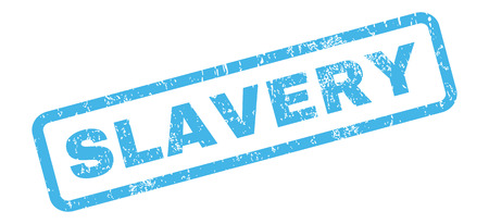 slavery: Slavery text rubber seal stamp watermark. Caption inside rectangular banner with grunge design and unclean texture. Slanted vector blue ink sign on a white background. Illustration