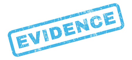 Evidence text rubber seal stamp watermark. Caption inside rectangular banner with grunge design and dirty texture. Slanted glyph blue ink sign on a white background.