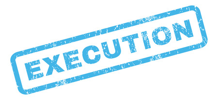 execution: Execution text rubber seal stamp watermark. Caption inside rectangular banner with grunge design and dust texture. Slanted glyph blue ink emblem on a white background.