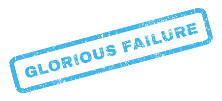 glorious: Glorious Failure text rubber seal stamp watermark. Tag inside rectangular banner with grunge design and dirty texture. Slanted glyph blue ink sticker on a white background.
